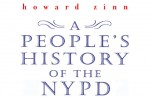 A People's History of the NYPD: Howard Zinn, The Other Guys and the Cinema of the Unsung