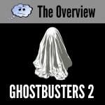 The Overview: Ghostbusters 2