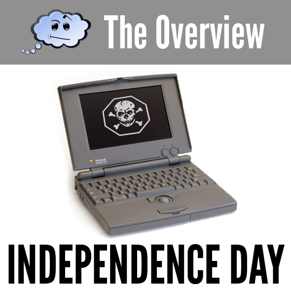 The Overview: Independence Day