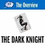 The Overview: The Dark Knight