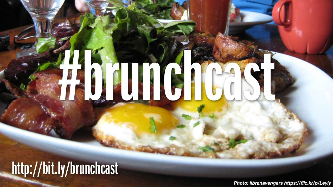Episode 313: #brunchcast