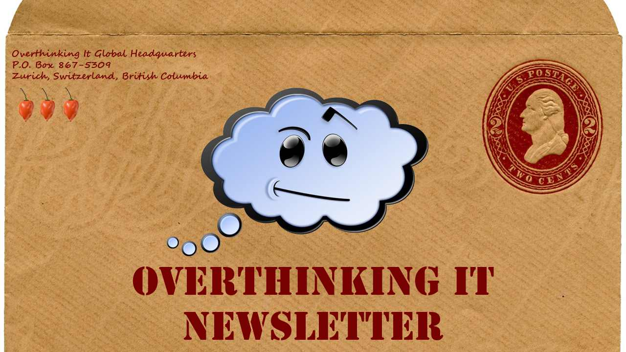 Subscribe to the Overthinking It Newsletter